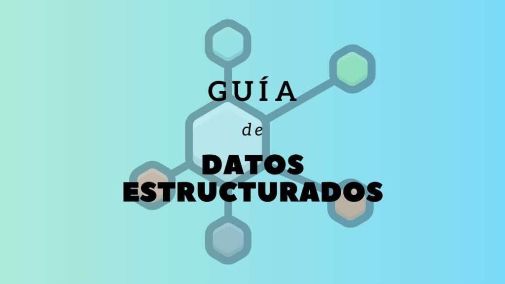 Guía de datos estructurados