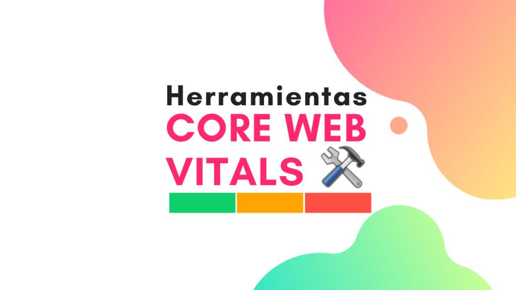 22 herramientas para analizar los Core Web Vitals